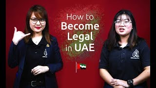 How to become legal in the UAE? | New Amnesty Scheme