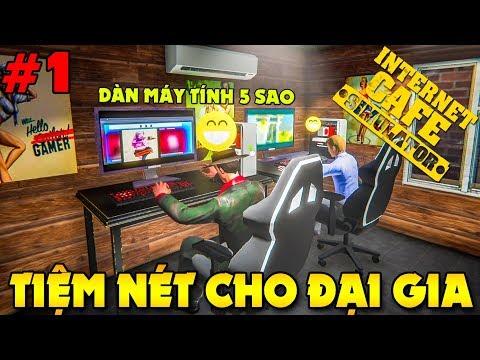 KIA NGÀY ĐẦU MỞ TIỆM NET VỚI GIÁ CẮT CỔ KHÁCH - Internet Cafe Simulator #1 | KiA Phạm