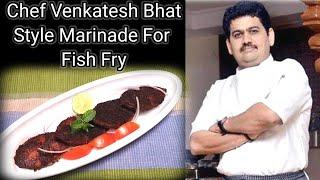 CHEF VENKATESH BHAT STYLE MARINATED FOR FISH FRY  Fish Fry Recipe In Tamil  Visual Treatz