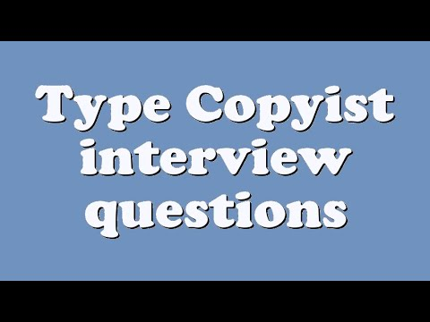 Type Copyist interview questions