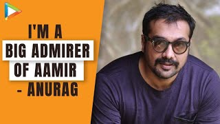 Anurag Kashyap admires Aamir Khan & loves Ram Gopal Varma - Exclusive Interview
