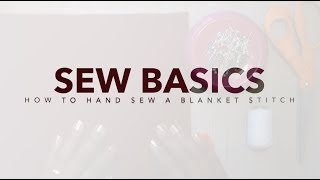 How to Hand Sew  a Blanket Stitch