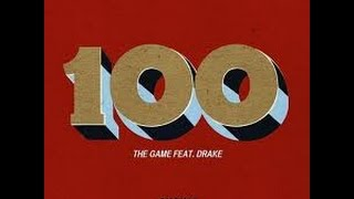 The Game ft Drake - 100 Instrumental w/ hook
