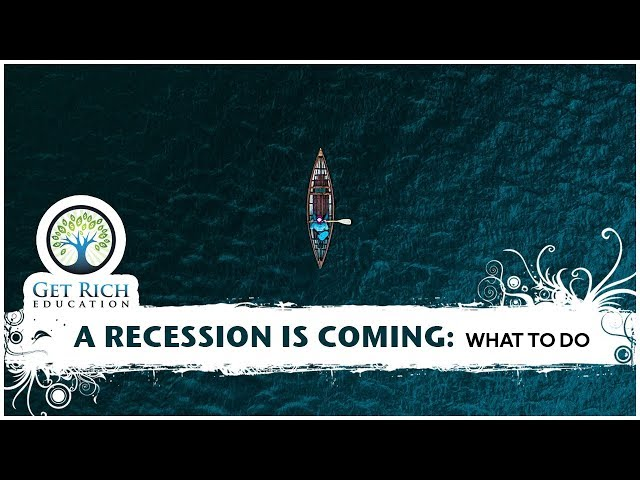 A Recession Is Coming: What To Do
