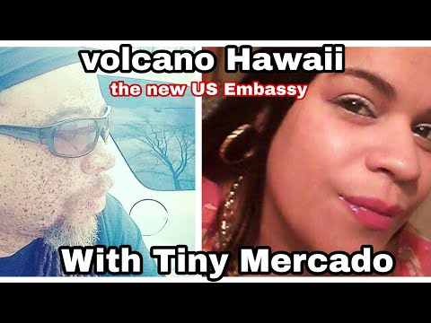 Volcano Hawaii,The New Us Embassy   (With Tiny Mercado)