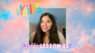 ACI Kids 10/1/20 Bible Lesson 23