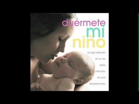 Duermete Mi Niño 6 , canciones de cuna para dormir y relajar al bebe - berceuse