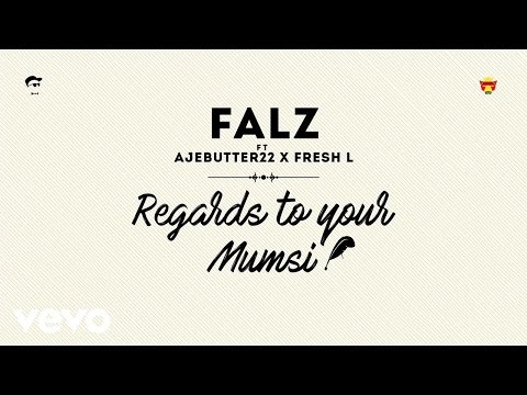 Falz - Regards To Your Mumsi (Official Audio) ft. Ajebutter22, Fresh L