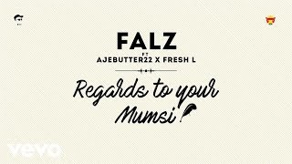 Falz - Regards To Your Mumsi (Official Audio) ft. Ajebutter22, Fresh L