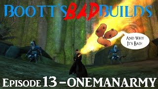 Bootts' Bad Builds! (Episode 13 - One Man Army)