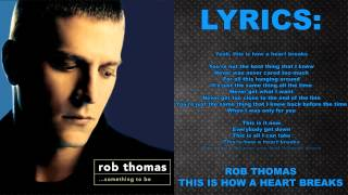 [Lyrics] Rob Thomas - This Is How A Heart Breaks - Something To Be: Track 1 - HD