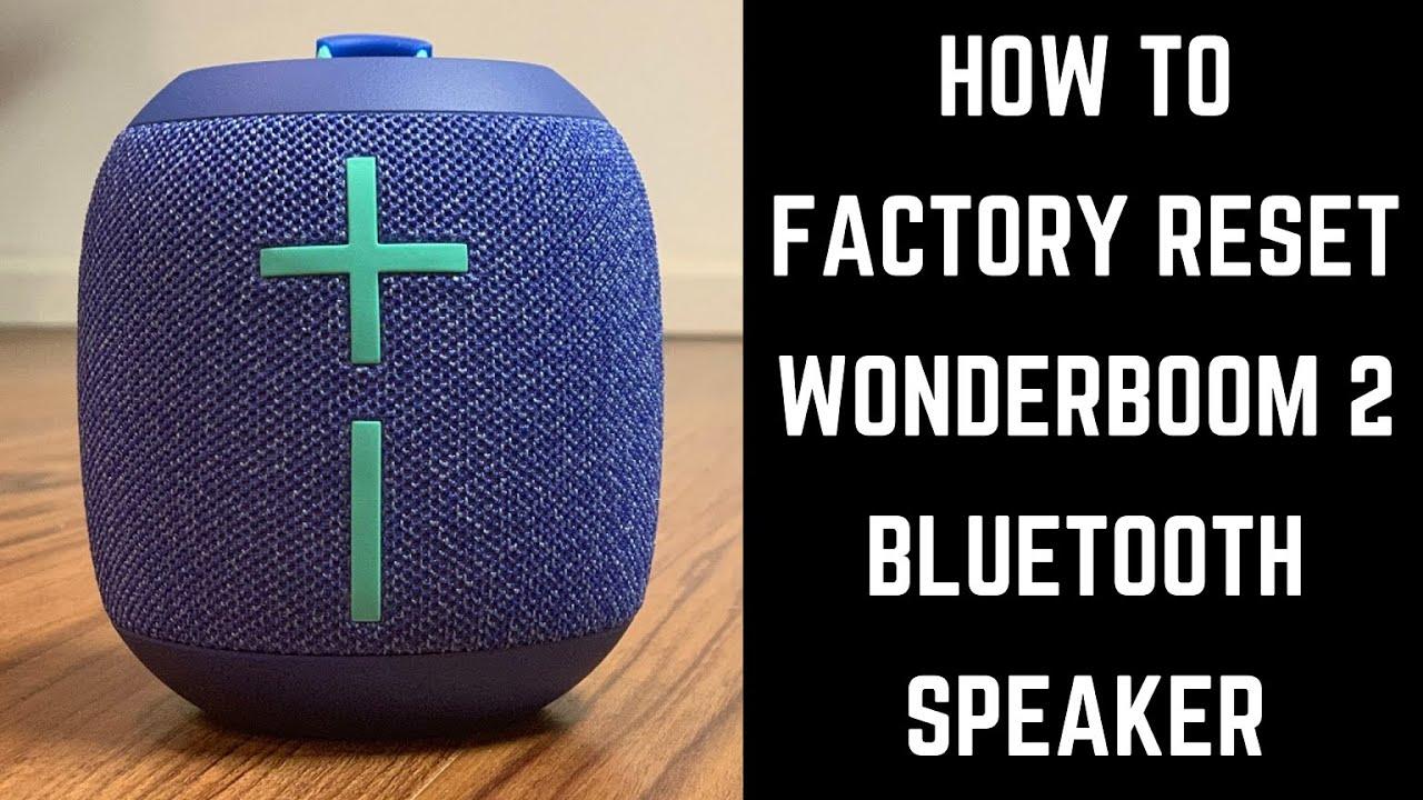 How to Factory Reset Wonderboom 9 Bluetooth Speaker