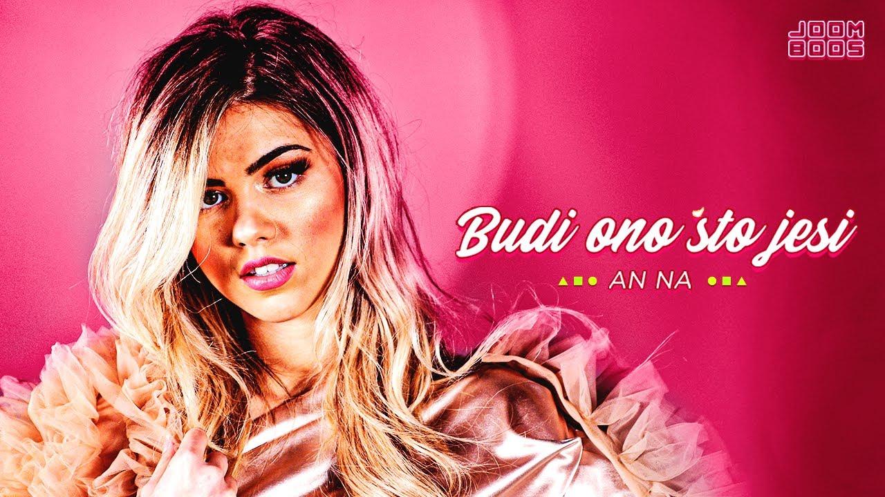 Download AN NA - BUDI ONO ŠTO JESI (Official Music Video) 4k