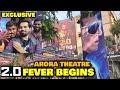 2.0 Movie FEVER BEGINS | Exclusive EXCITEMENT At Aurora Theatre | Rajinikanth Sir, Akshay Kumar