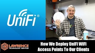 How We Deploy UniFi WiFi Access Points To Our Clients & Why We Love...