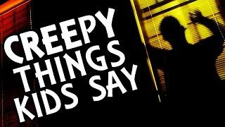 Five Creepy Things Kids Apparently Said