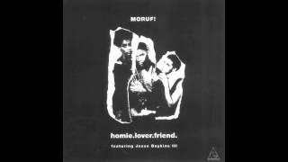 MoRuf - Homie.Lover.Friend (ft Jesse Boykins III)