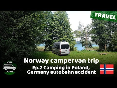 Camping in Poland & autobahn accident in Germany. Norway trip in van conversion, episode 2