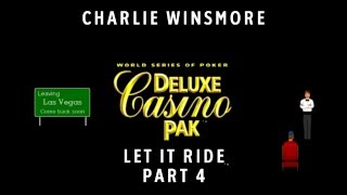 Charlie Winsmore - World Series of Poker Deluxe Casino Pak (Part 4)