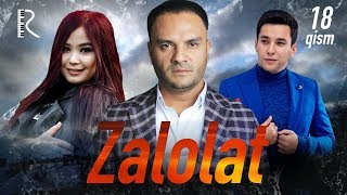 Zalolat (o'zbek serial) | Залолат (узбек сериал) 18-qism