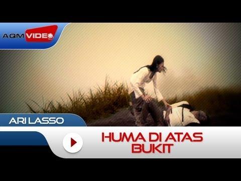 Ari Lasso - Huma Di Atas Bukit | Official Video