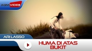 Ari Lasso - Huma Di Atas Bukit | Official Video