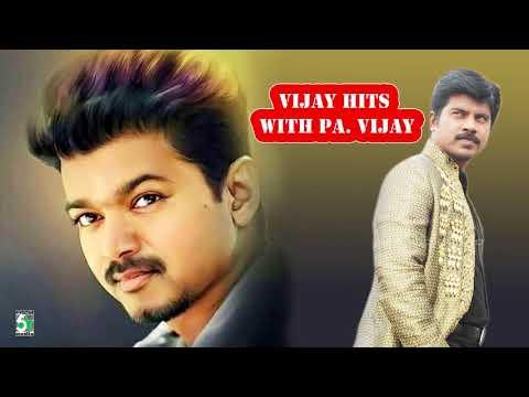 Vijay with Pa Vijay Super Hit Best Audio Jukebox