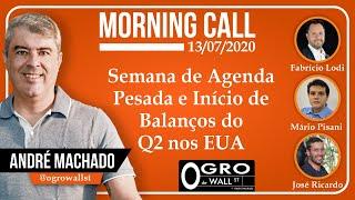 Morning Call - Segunda, 13-07-2020 (Semana de Agenda Pesada e Início de Balanços do Q2 nos EUA)