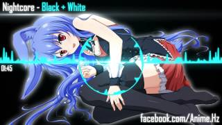Nightcore - Black + White