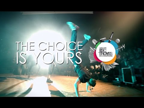The Choice Is Yours - Film 2015-2016 du Groupe ESC Troyes