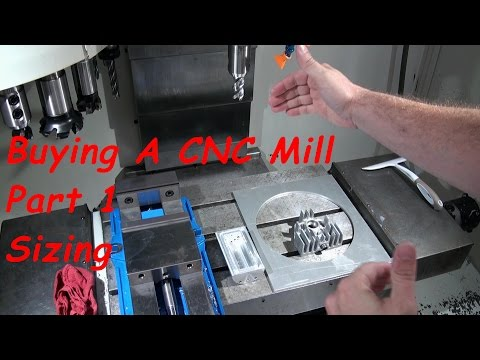 So You Want to Buy a CNC Mill, Part 1 Sizing