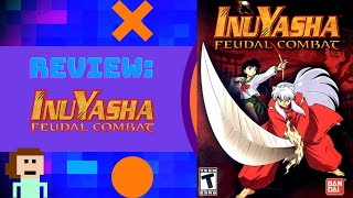 Arturelia Review: Inuyasha: Feudal Combat