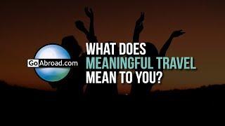 You + GoAbroad = Travel BFFs