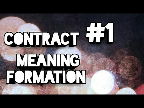 What is Contract )CONTRACT MEANING AND // FORMATION OF CONTRACT (PART  - 1)