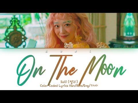 On The Moon (온더문) – Sulli (설리) [HAN/ROM/ENG COLOR CODED LYRICS]