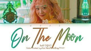 On The Moon (온더문) - Sulli (설리) [HAN/ROM/ENG COLOR CODED LYRICS]