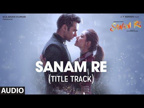 SANAM RE Full Audio Song Title Track  Pulkit Samrat, Yami Gautam, Divya Khosla Kumar  TSeries
