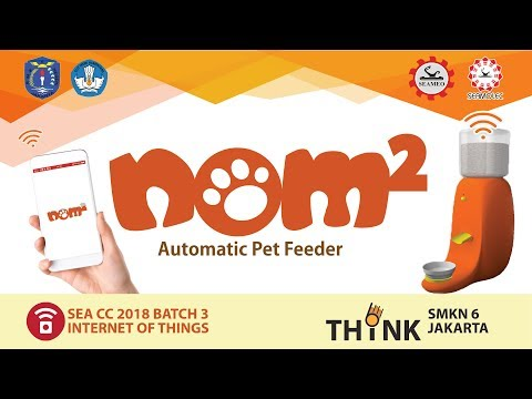 [CREATIVECAMP2018] - THINK6 - Nom2 Automatic Pet Feeder Based On IoT - SMK Negeri 6 Jakarta