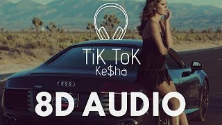 Ke$ha - TiK ToK (8D AUDIO)