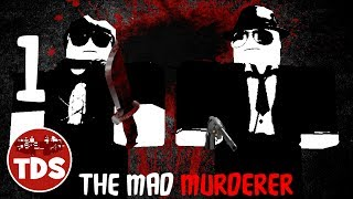 [SHE'S MINE!] ROBLOX The Mad Murderer #1 | Super w/ TDS