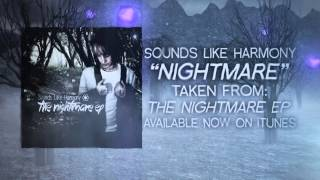 Sounds Like Harmony - Nightmare (Official Lyric Video)