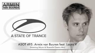ASOT 495: Armin van Buuren feat. Laura V - Drowning (Myon & Shane 54 Classics Mix)