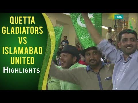PSL 2017 Match 17: Quetta Gladiators vs Islamabad United Highlights