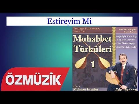 Estireyim Mi - Muhabbet Türküleri 1 (Official Video)