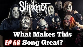 What Makes This Song Great? Ep.68 SLIPKNOT