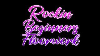 Rockin Beginners Stripper Style Floorwork
