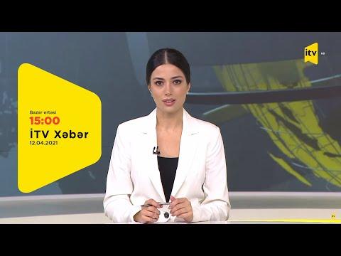 İTV Xəbər - 12.04.2021 (15:00)