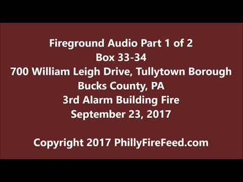 9-23-17, Part 1 of 2,  700 William Leigh Dr, Tullytown, Bucks County, PA, 3rd Alarm Building Fire