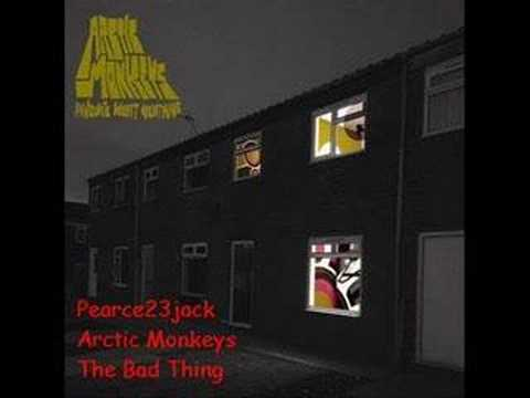 Arctic Monkeys - The Bad Thing - Favourite Worst Nightmare