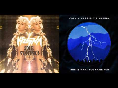 This Is What You Died For - Calvin Harris & Kesha (Mashup)